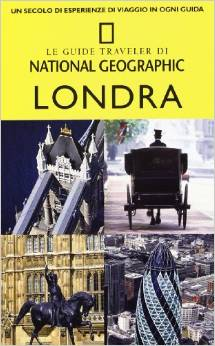 Londra - Le guide Traveler di National Geographic