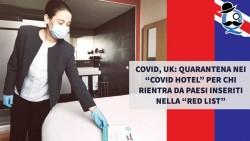"""Covid, UK: quarantena nei """"covid hotel"""" per chi rientra da Paesi inseriti nella """"red list"""""""