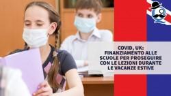 Covid, UK: finanziamento alle scuole per proseguire con le lezioni durante le vacanze estive