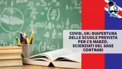 Covid, UK: riapertura delle scuole prevista per l'8 marzo. Scienziati del Sage contrari