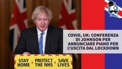 Covid, UK: conferenza di Johnson per annunciare piano per l'uscita dal lockdown