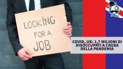 Covid, UK: 1,7 milioni di disoccupati a causa della pandemia