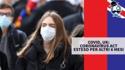 Covid, UK: Coronavirus Act esteso per altri 6 mesi