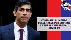 Covid, UK: aumento delle tasse per coprire le spese causate dal Covid-19