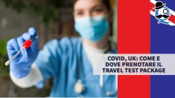 Covid, UK: come e dove prenotare il Travel test package