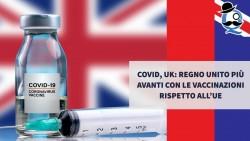 Covid, UK: Regno Unito più avanti con le vaccinazioni rispetto all'UE